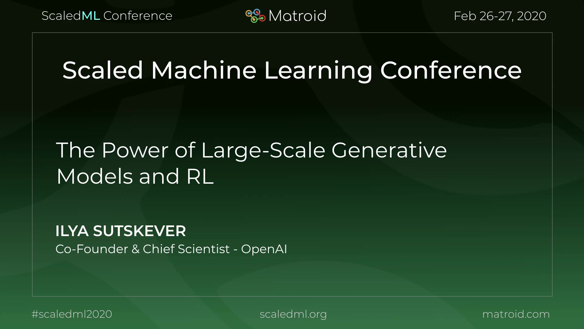 Ilya Sutskever OpenAI ScaledML Conference TPU CPU GPU Computer Vision AI Artificial Intelligence Machine Learning