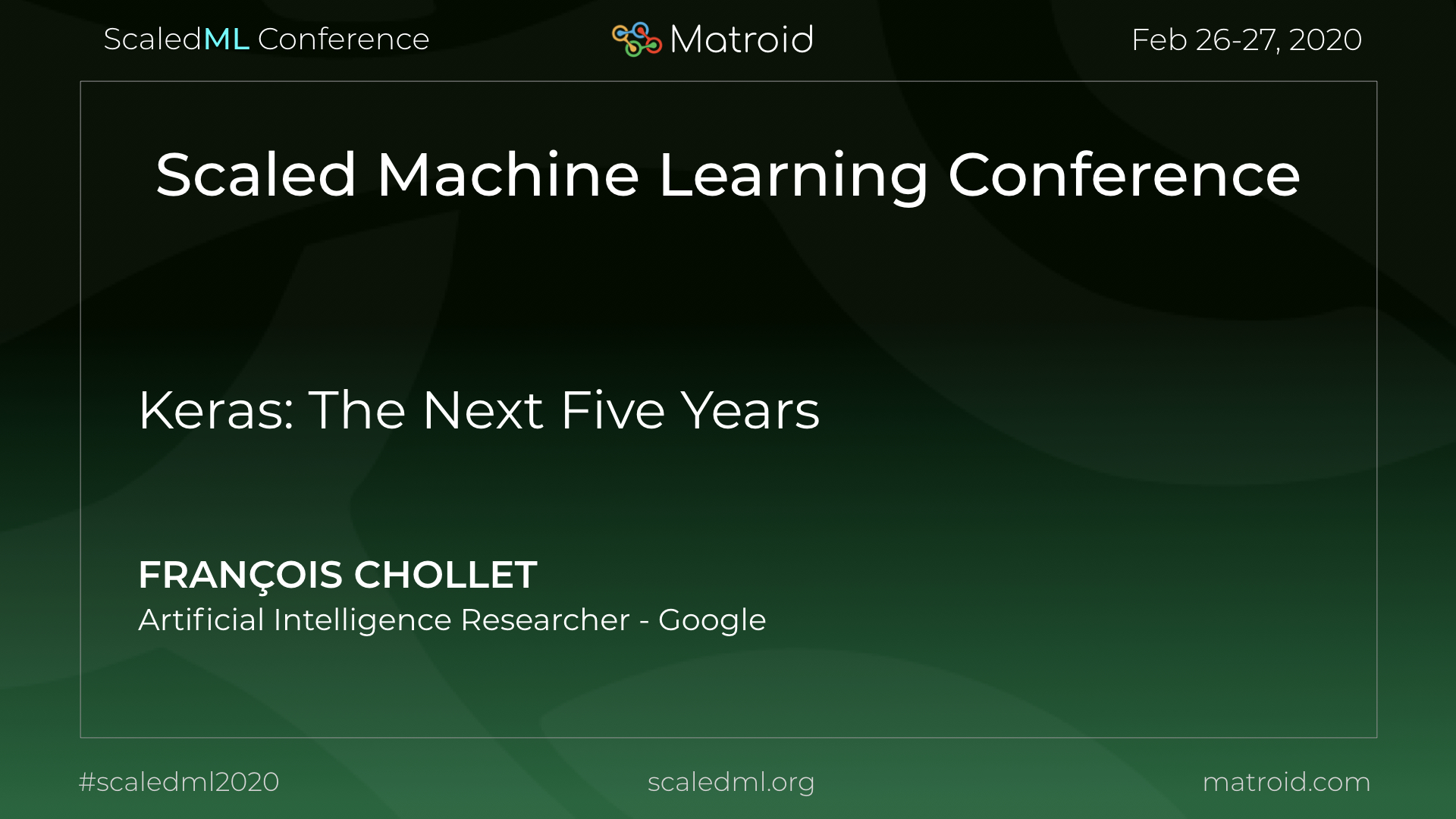 Francois Chollet Google ScaledML Conference TPU CPU GPU Computer Vision AI Artificial Intelligence Machine Learning