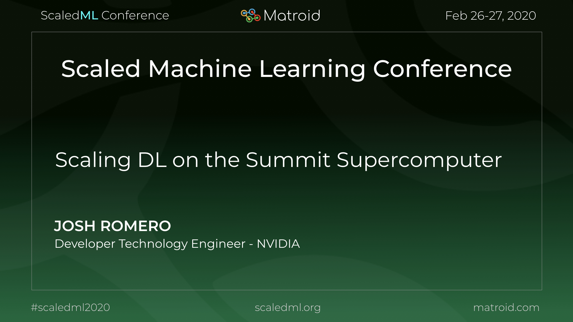 Joshua Romero NVIDIA ScaledML Conference TPU CPU GPU Computer Vision AI Artificial Intelligence Machine Learning