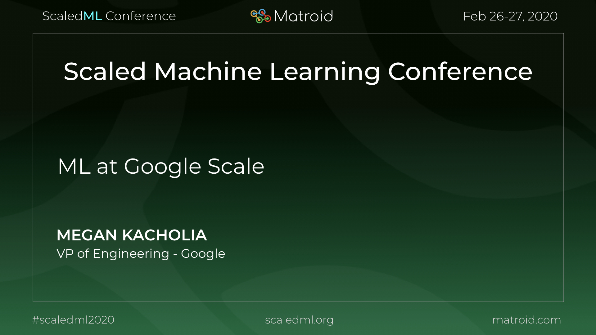 Megan Kacholia Google ScaledML Conference TPU CPU GPU Computer Vision AI Artificial Intelligence Machine Learning