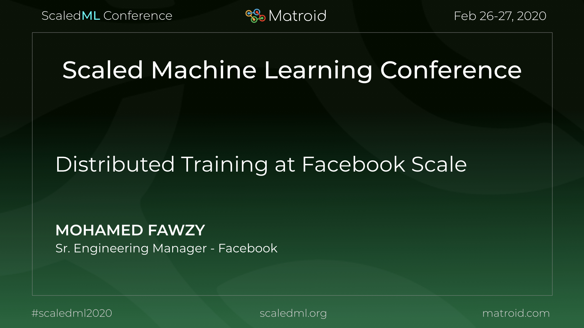 Mohamed Fawzy Facebook ScaledML Conference TPU CPU GPU Computer Vision AI Artificial Intelligence Machine Learning