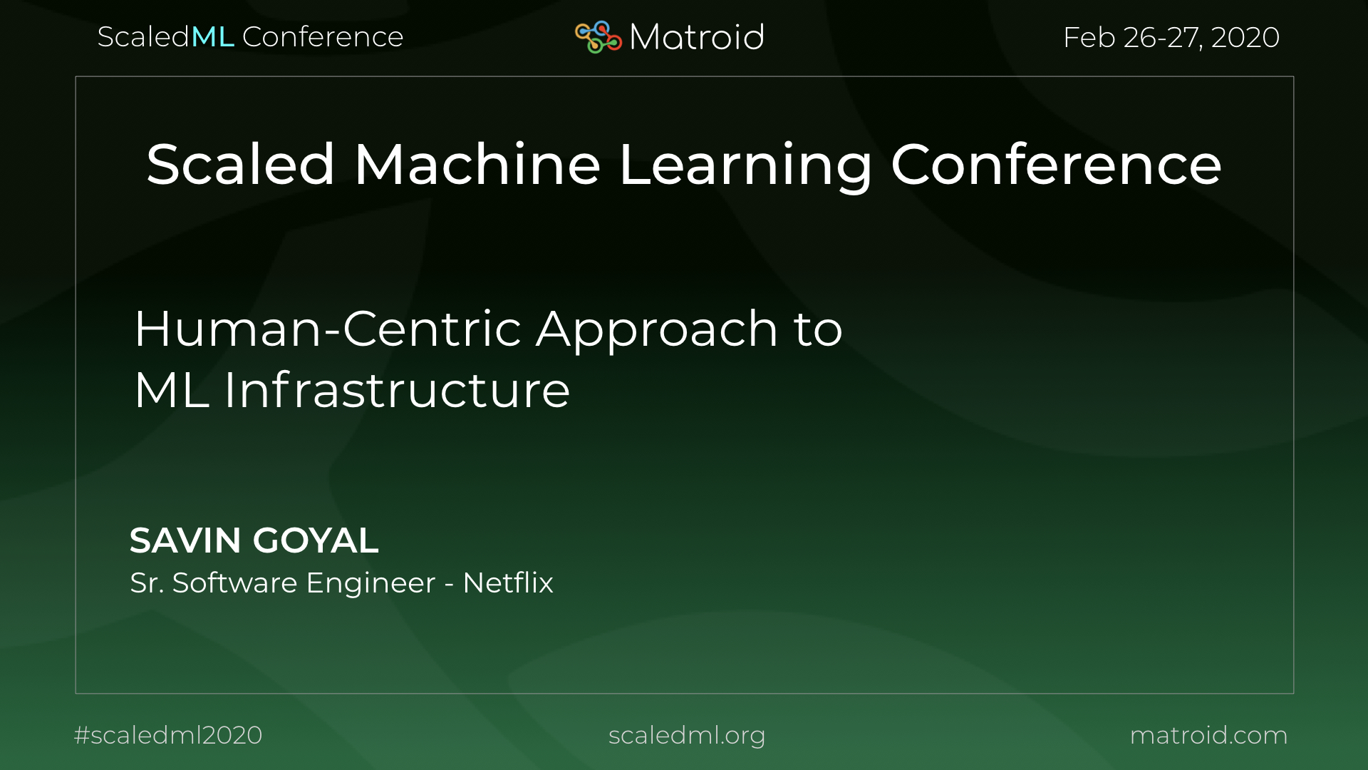 Savin Goyal Netflix ScaledML Conference TPU CPU GPU Computer Vision AI Artificial Intelligence Machine Learning