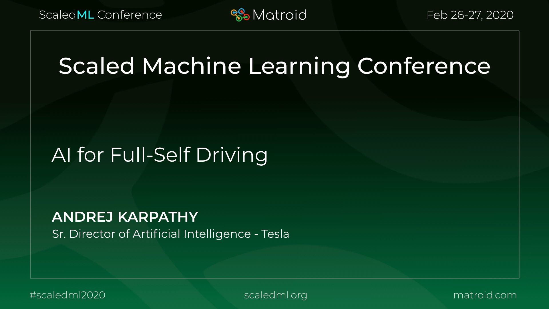 Andrej Karpathy Tesla Matroid ScaledML Conference TPU CPU GPU Computer Vision AI Artificial Intelligence Machine Learning
